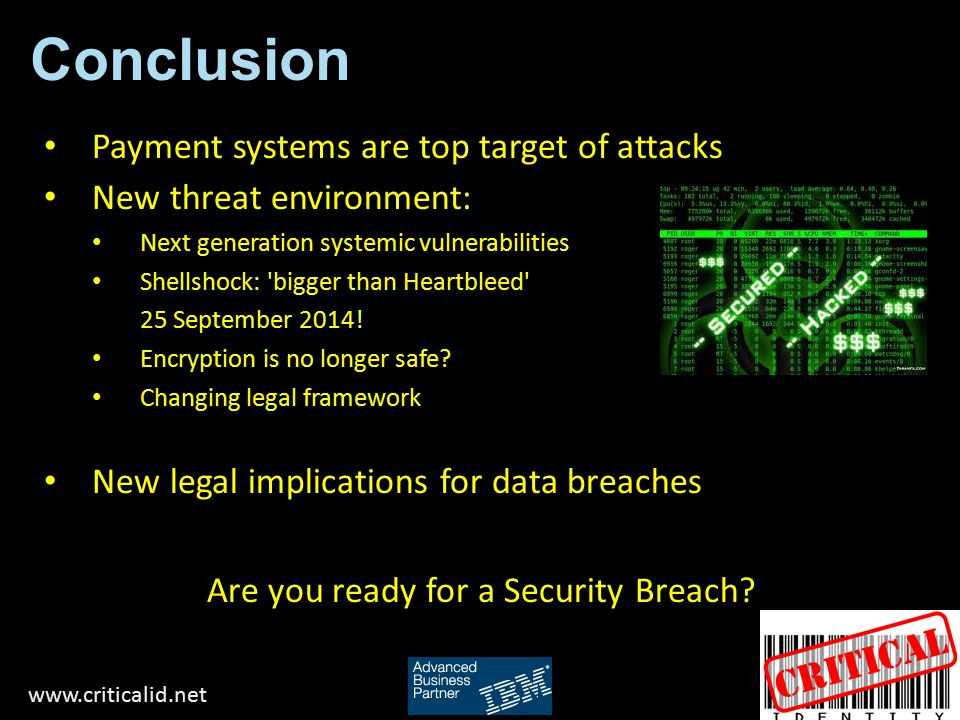 Conclusion Payment systems are top target of attacks New threat environment: Next generation systemic vulnerabilities Shellshock: bigger than Heartbleed 25 September 2014.