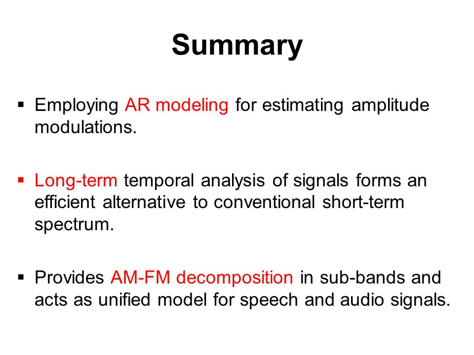 Summary  Employing AR modeling for estimating amplitude modulations.