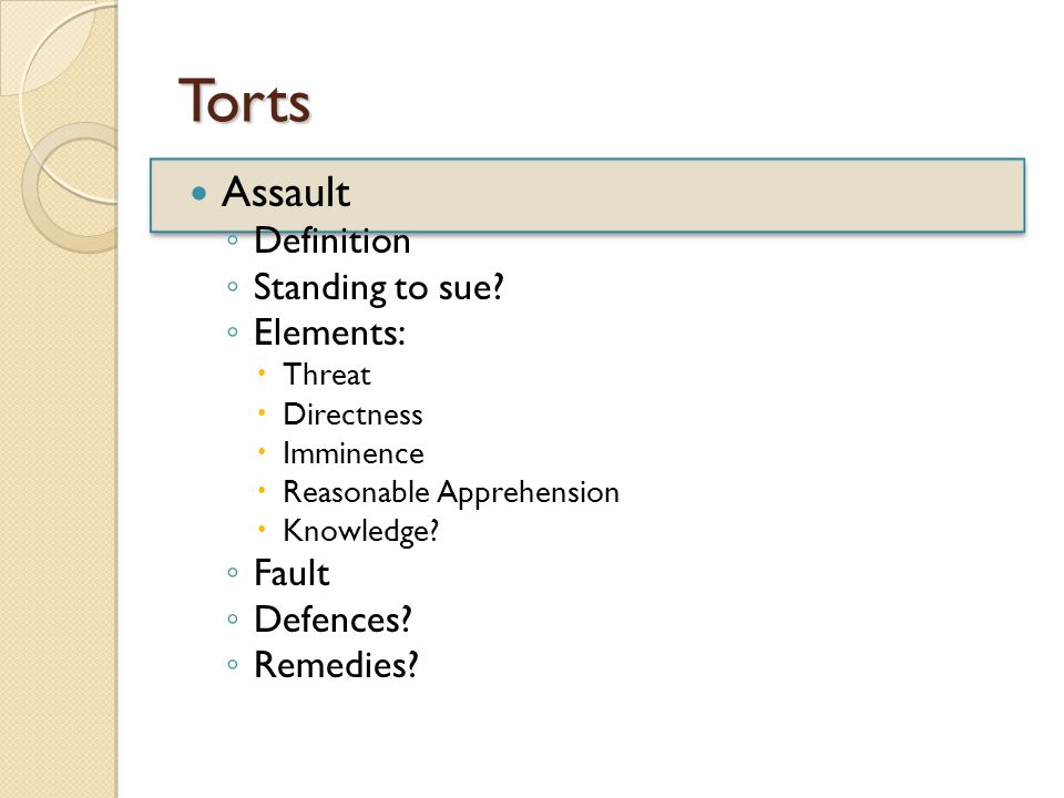 Torts Assault ◦ Definition ◦ Standing to sue.