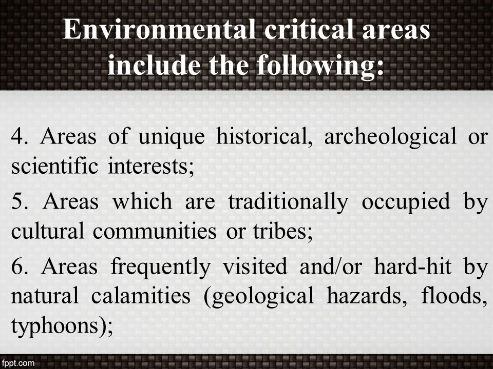 Environmental critical areas include the following: 4. Areas of unique historical, archeological or scientific interests; 5. Areas which are tradition