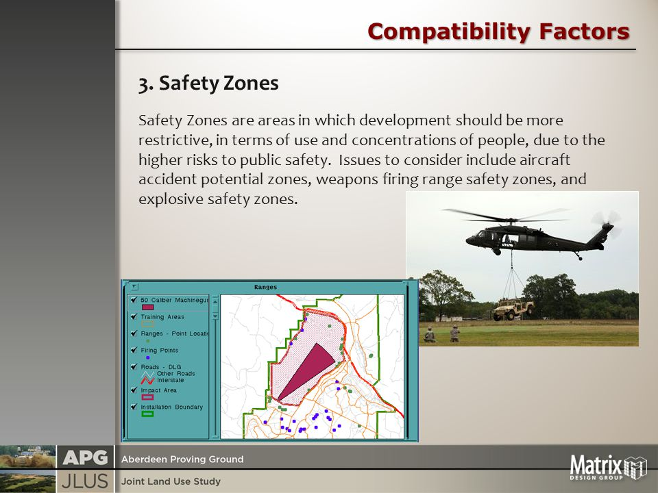 Compatibility Factors 3. Safety Zones Safety Zones are areas in which development should be more restrictive, in terms of use and concentrations of pe