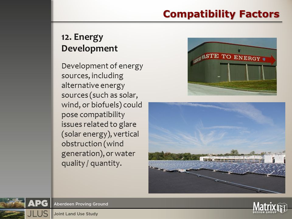 Compatibility Factors 12. Energy Development Development of energy sources, including alternative energy sources (such as solar, wind, or biofuels) co
