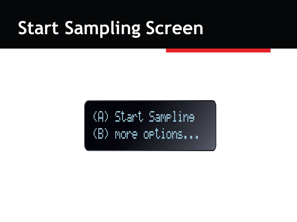 Start Sampling Screen