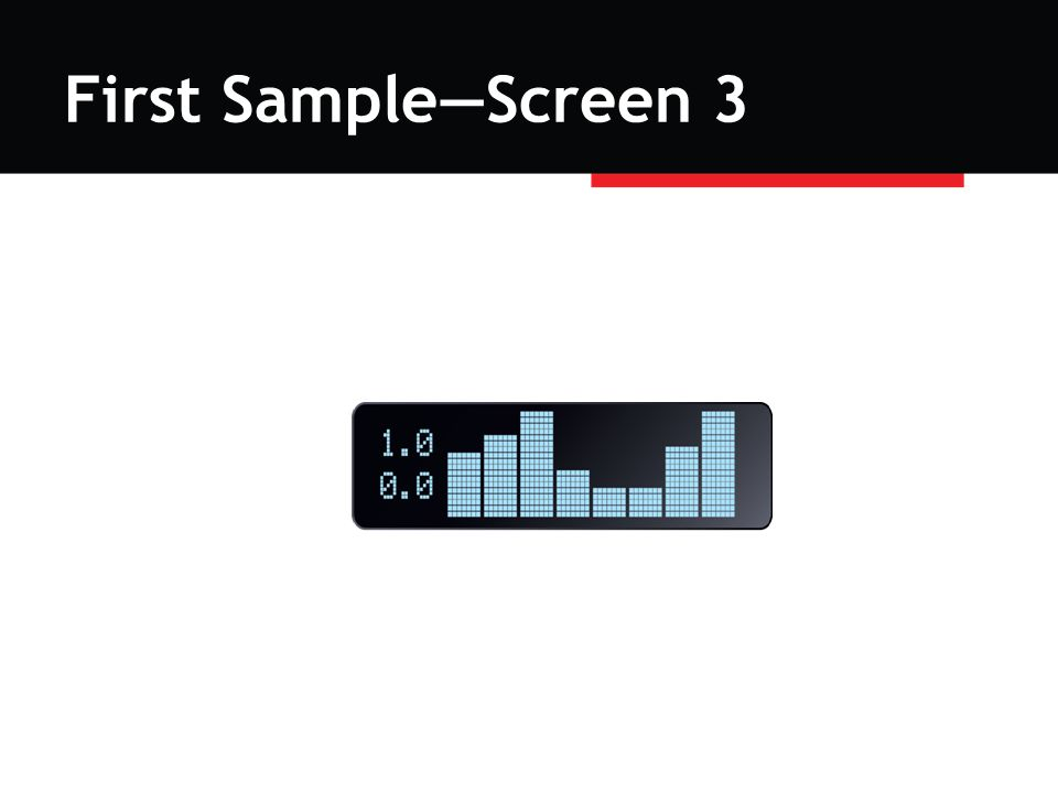 First Sample—Screen 3