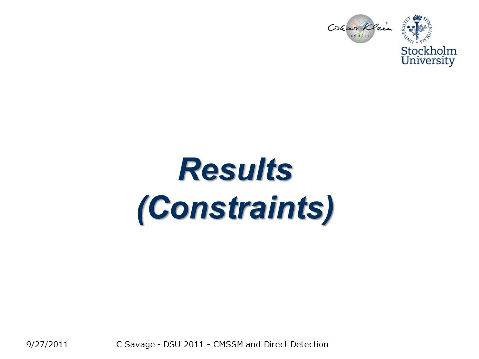 9/27/2011C Savage - DSU 2011 - CMSSM and Direct Detection Results (Constraints)