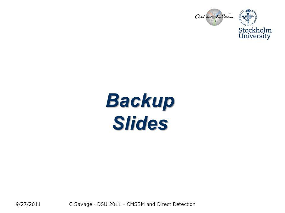 9/27/2011C Savage - DSU 2011 - CMSSM and Direct Detection Backup Slides
