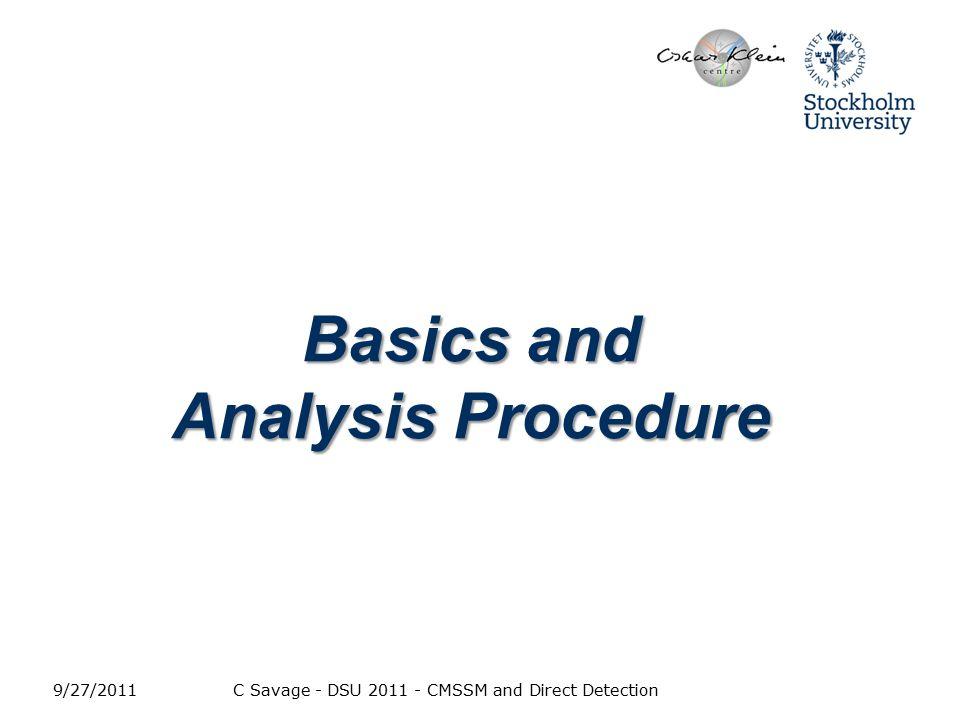 9/27/2011C Savage - DSU 2011 - CMSSM and Direct Detection Basics and Analysis Procedure