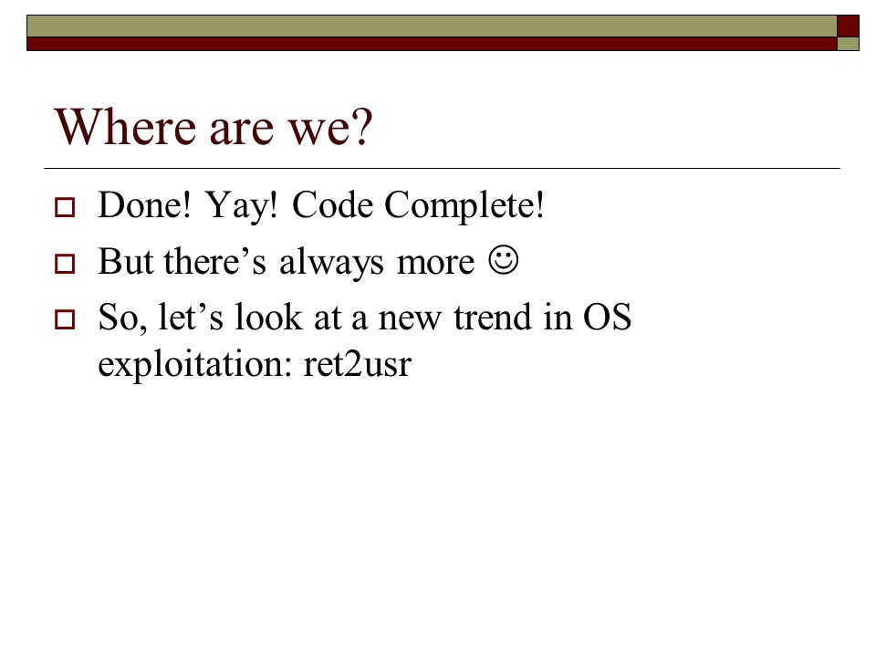 Where are we.  Done. Yay. Code Complete.