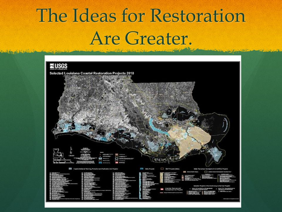 The Ideas for Restoration Are Greater.