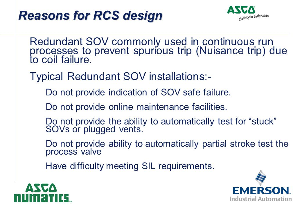 Normally Open Version Status: SOV1 & SOV2 de-energized Normally open RCS operate like a 3 –way normally open.