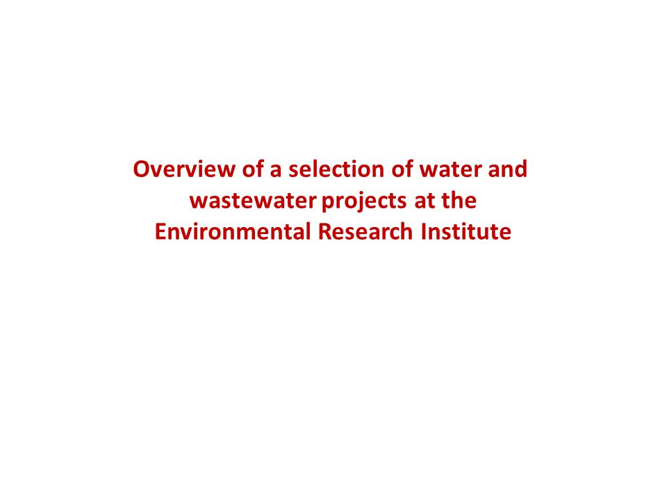 Developing a zero-discharge domestic wastewater treatment system PI & Researcher: Dr Padraig Whelan, Prof Peter Jones and Fergus McAuliffe (School of BEES/ERI) Email: fergus.mcauliffe@umail.ucc.ie Funding Body: IRCSET Optimising the performance of willow-based WWT systems for Irish conditions Fergus McAuliffe, UCC
