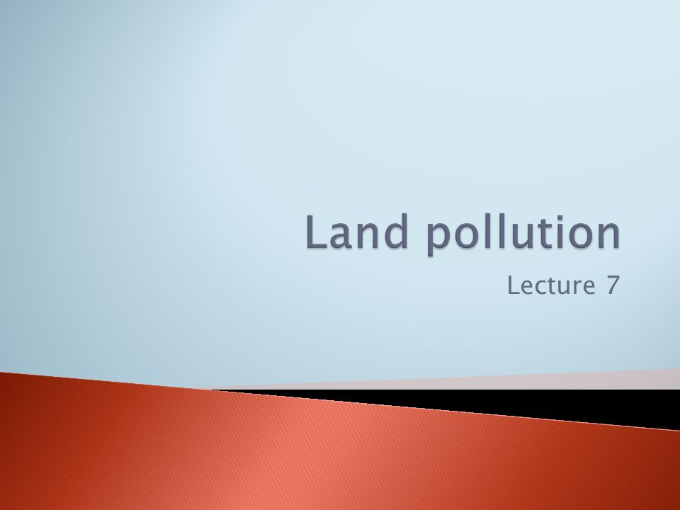  Land pollution is the degradation of Earth s land surfaces often caused by human activities and their misuse of land resources.