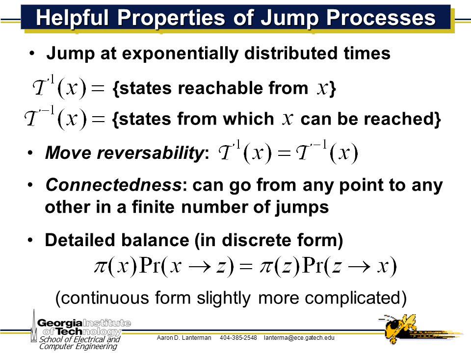Aaron D. Lanterman 404-385-2548 lanterma@ece.gatech.edu School of Electrical and Computer Engineering Helpful Properties of Jump Processes Connectedne