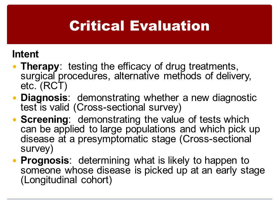 Critical Evaluation Causation: determining whether a harmful agent is related to development of illness (Cohort or case-control)