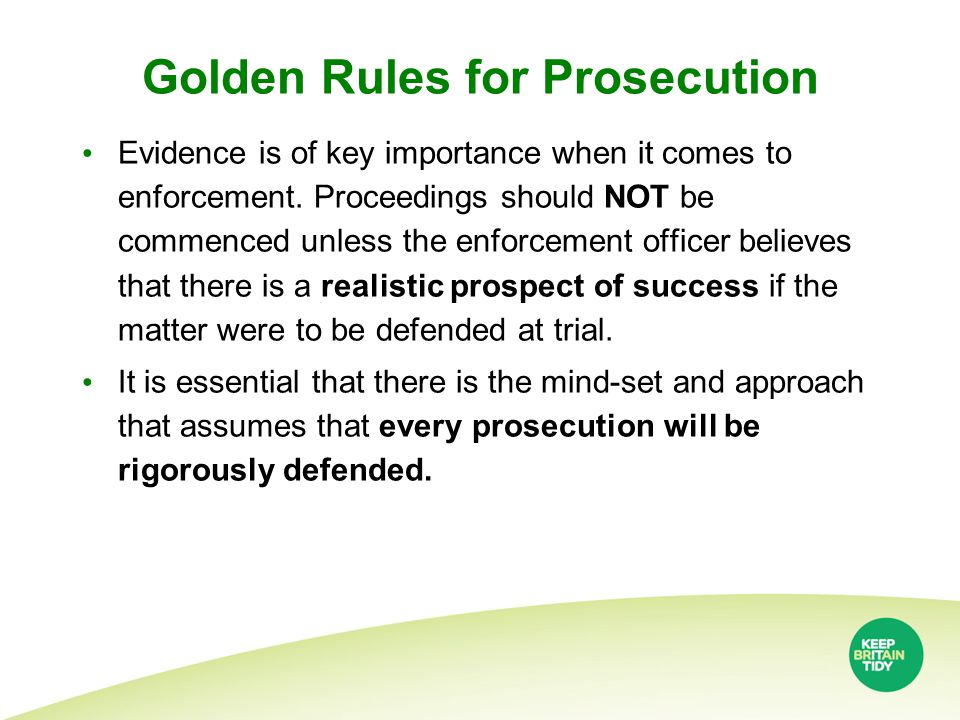 Golden Rules for Prosecution Evidence is of key importance when it comes to enforcement.