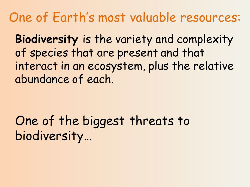 Biodiversity is the variety and complexity of species that are present and that interact in an ecosystem, plus the relative abundance of each.