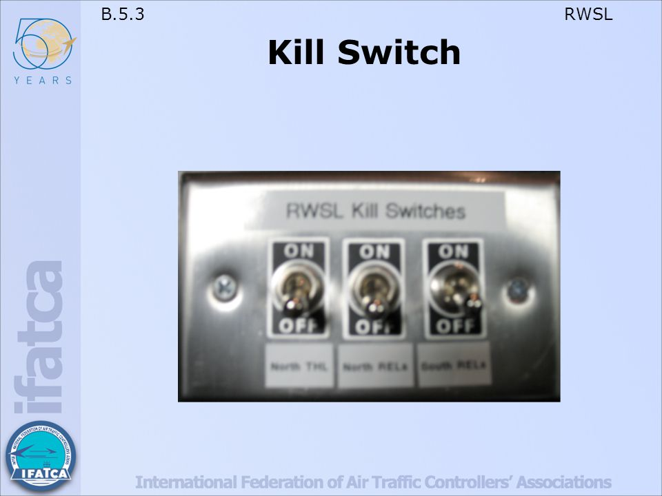 B.5.3 RWSL Kill Switch