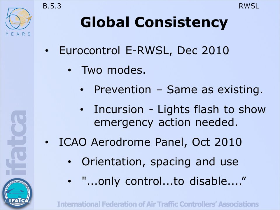 B.5.3 RWSL Global Consistency Eurocontrol E-RWSL, Dec 2010 Two modes.
