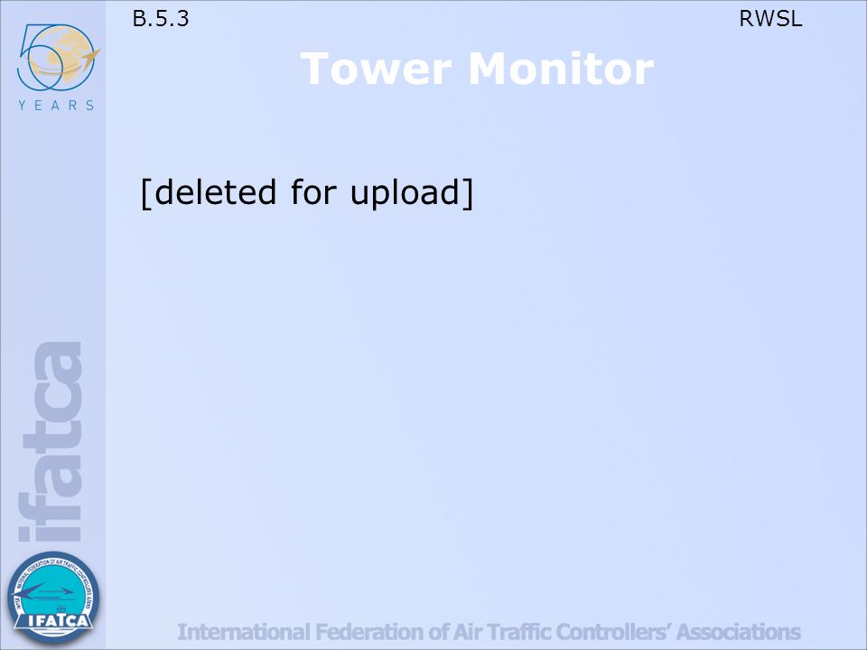 B.5.3 RWSL Tower Monitor [deleted for upload]