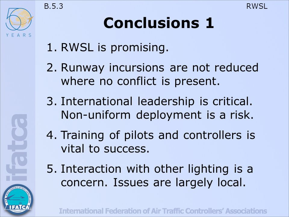 B.5.3 RWSL Conclusions 1 1.RWSL is promising.