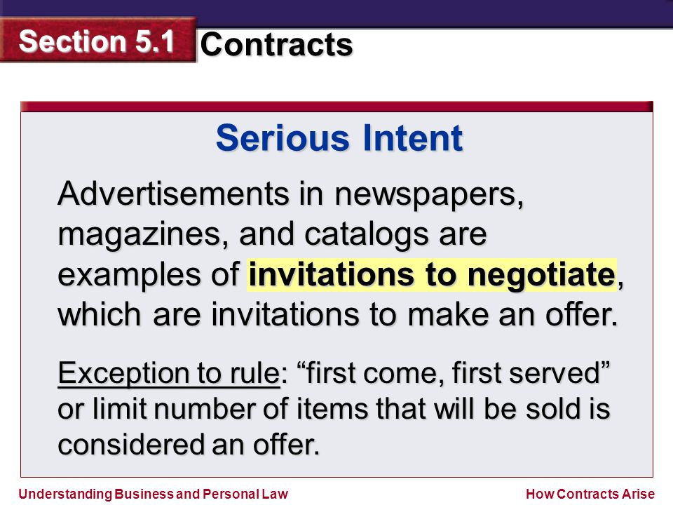 Understanding Business and Personal Law Contracts Section 5.1 How Contracts Arise Advertisements in newspapers, magazines, and catalogs are examples o