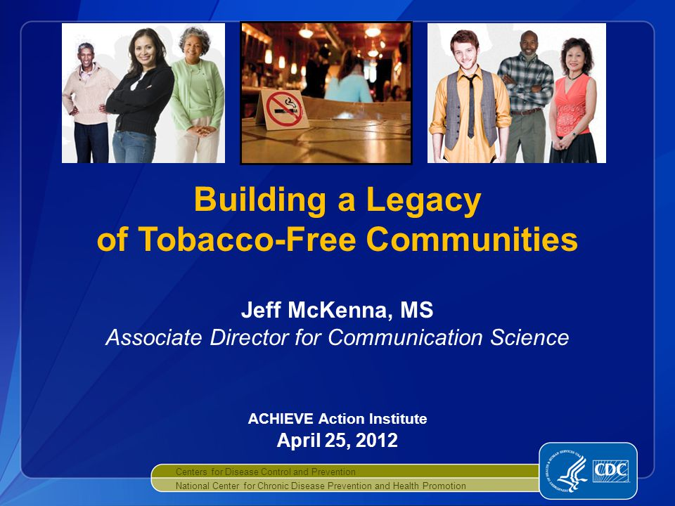 Key CDC Tobacco Prevention Activities  National Tobacco Control Program  Funding and support to 50 states, D.C., U.S.