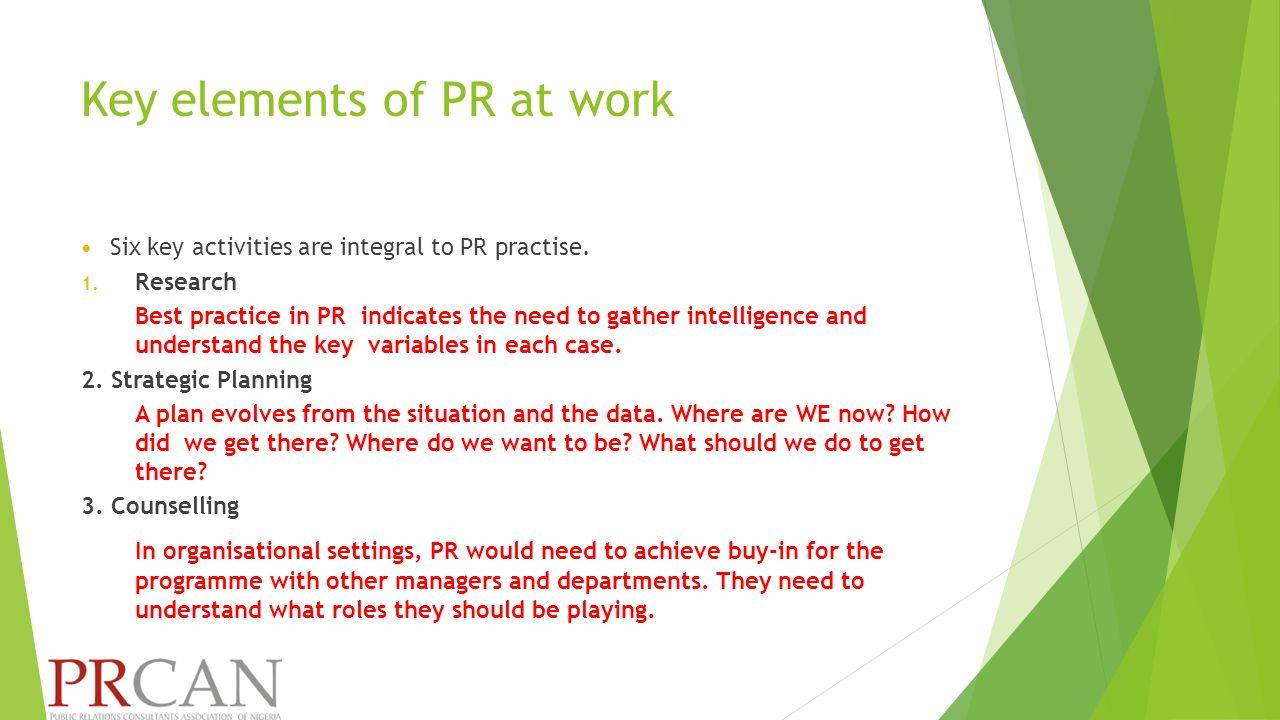 Key elements of PR at work Six key activities are integral to PR practise.