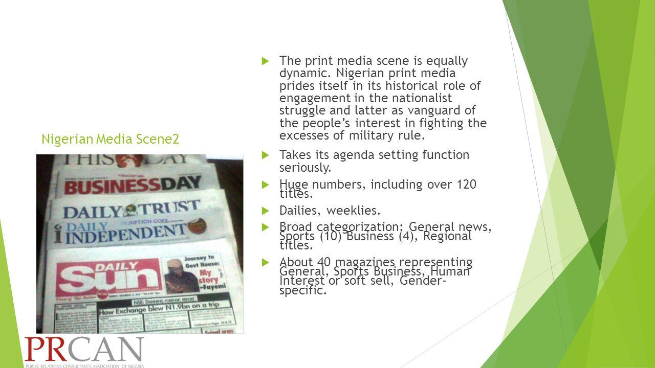 Nigerian Media Scene2  The print media scene is equally dynamic.