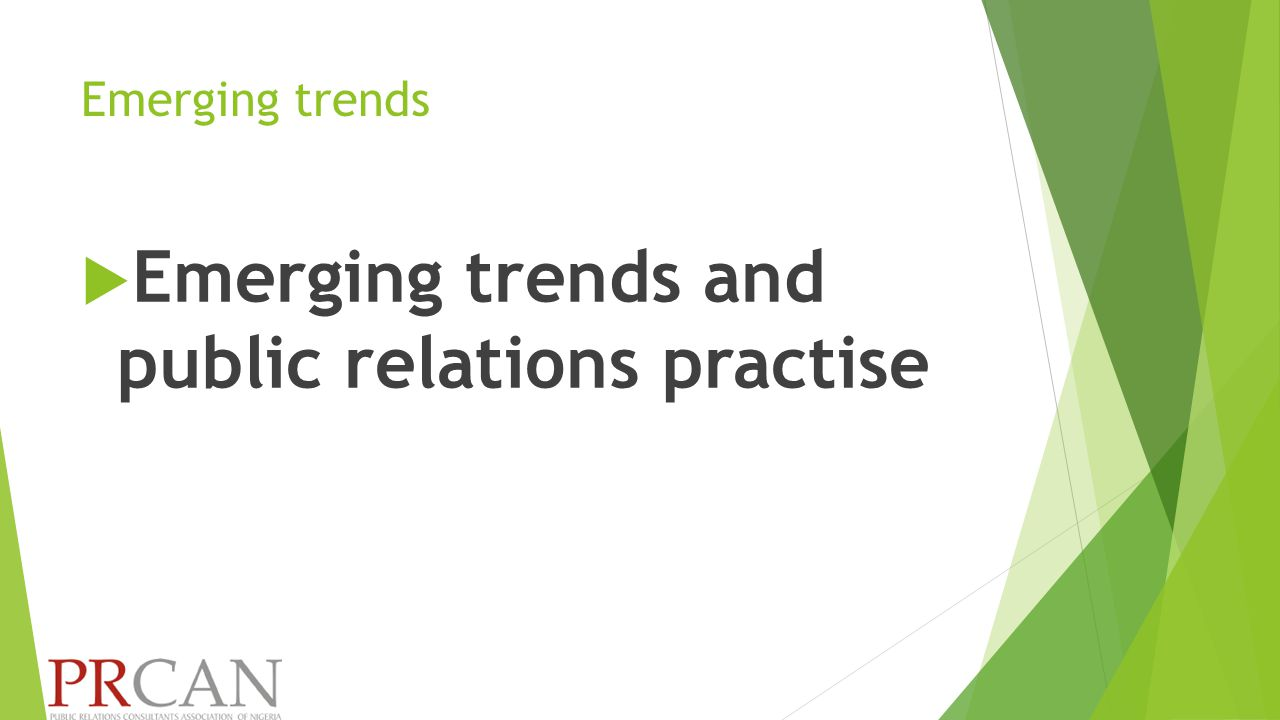 Emerging trends  Emerging trends and public relations practise