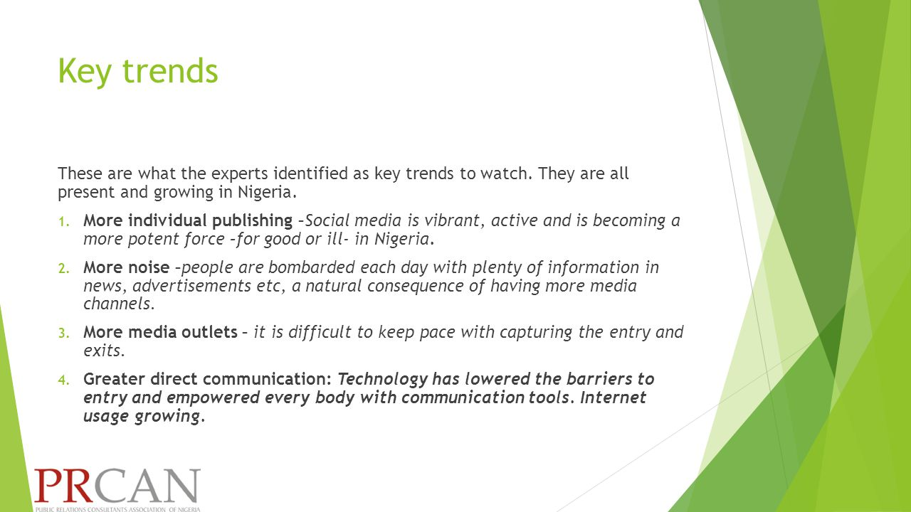 Key trends These are what the experts identified as key trends to watch.
