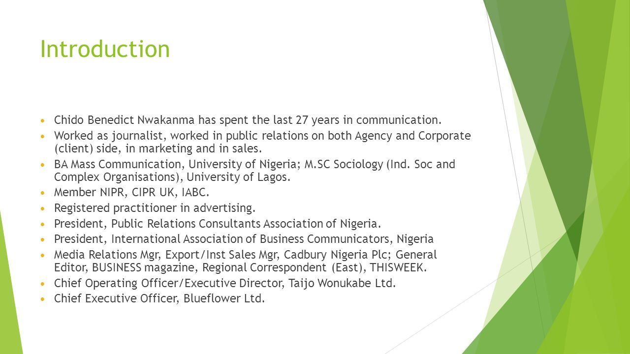 FLOW  Brief history of Public Relations practice in Nigeria  Origins of consultancy practice  Emerging trends impacting public relations  Issues and Key Success Factors for Public Relations consulting in Nigeria