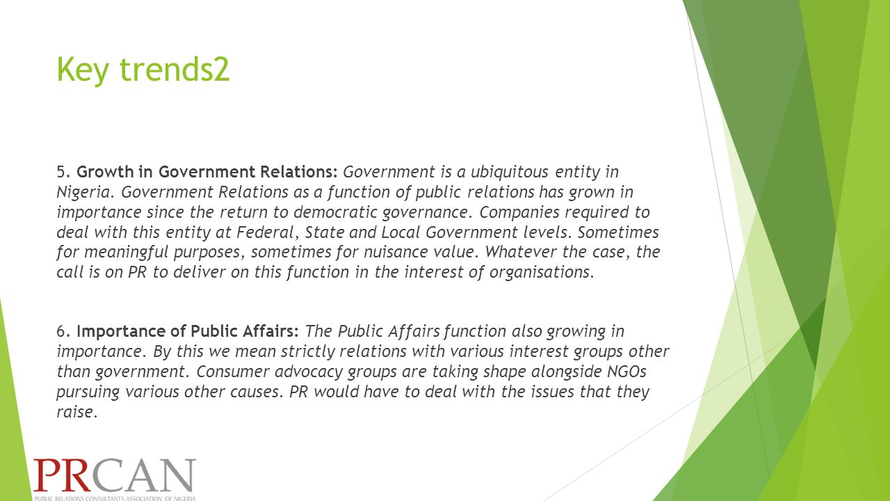 Key trends2 5. Growth in Government Relations: Government is a ubiquitous entity in Nigeria.