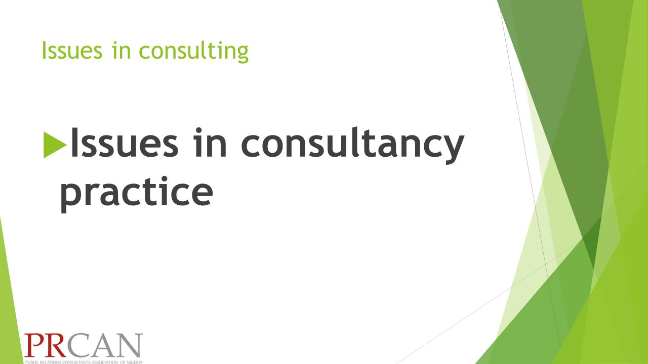 Issues in consulting  Issues in consultancy practice