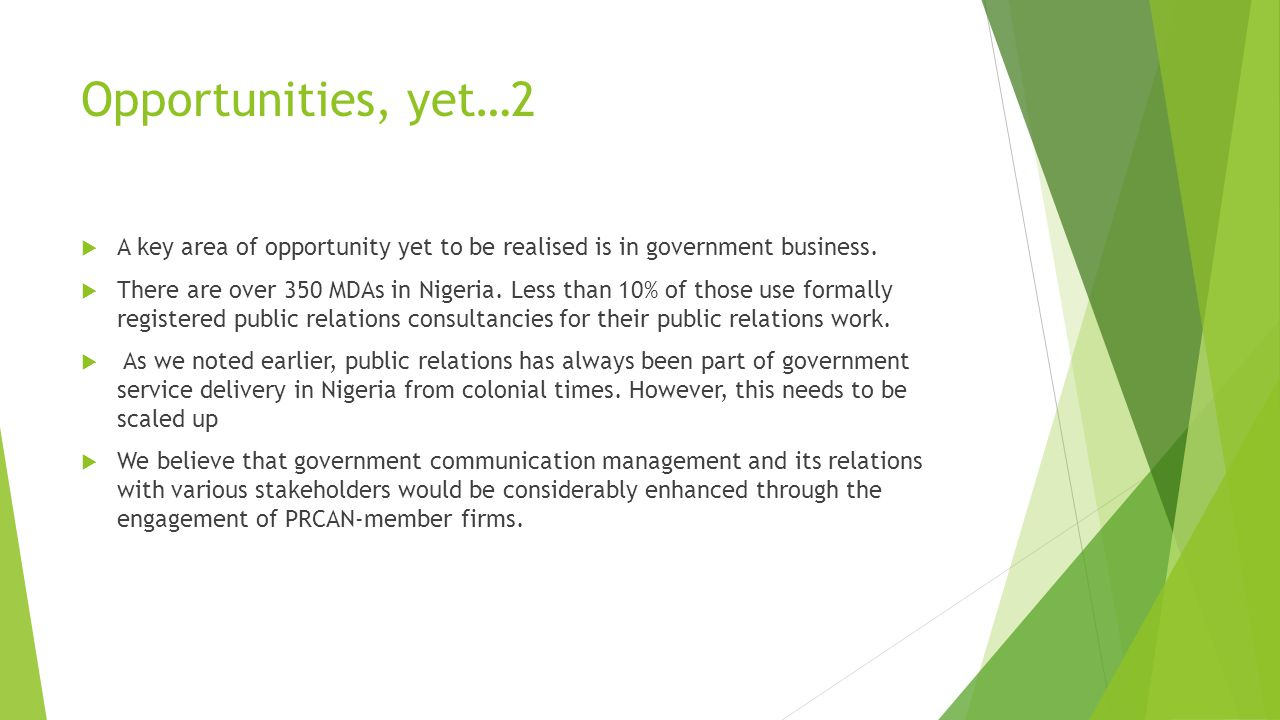 Opportunities, yet…2  A key area of opportunity yet to be realised is in government business.