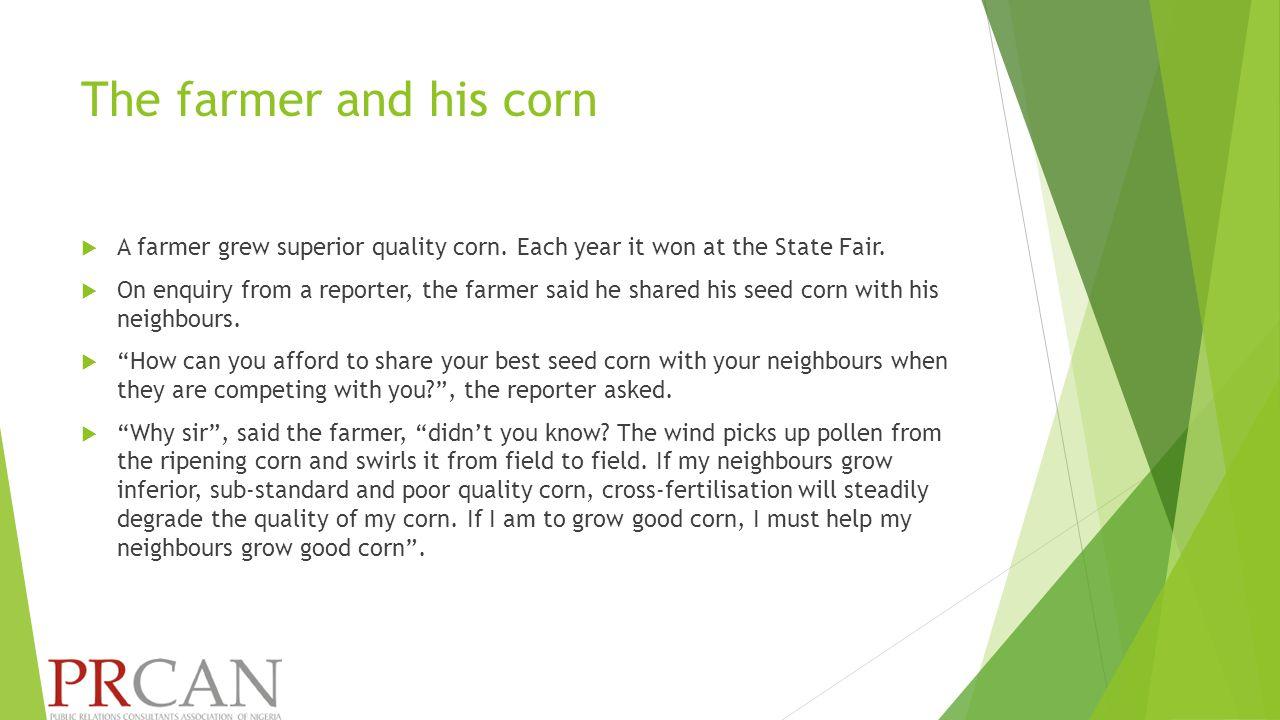 The farmer and his corn  A farmer grew superior quality corn.