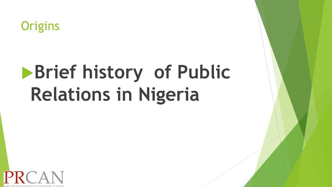 Origins  Brief history of Public Relations in Nigeria