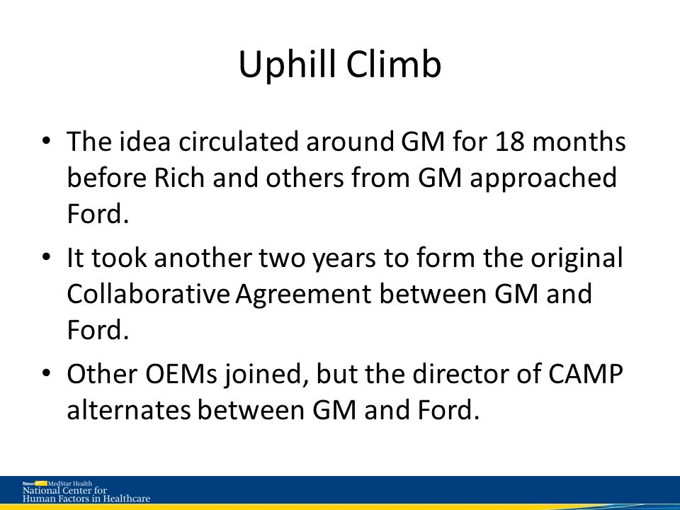 Uphill Climb The idea circulated around GM for 18 months before Rich and others from GM approached Ford.