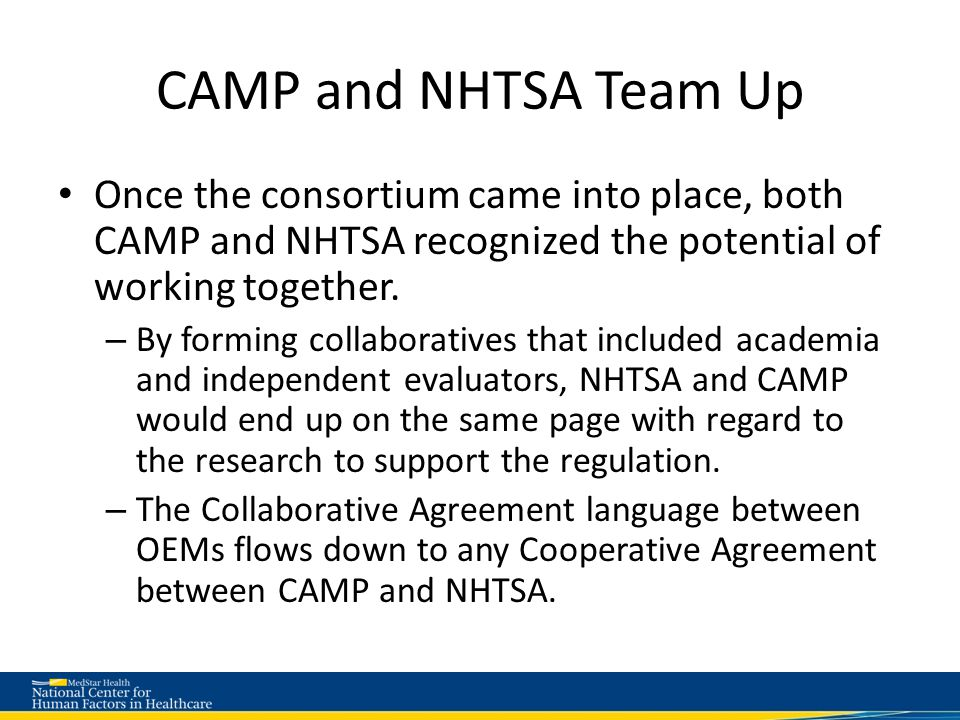 CAMP and NHTSA Team Up Once the consortium came into place, both CAMP and NHTSA recognized the potential of working together.