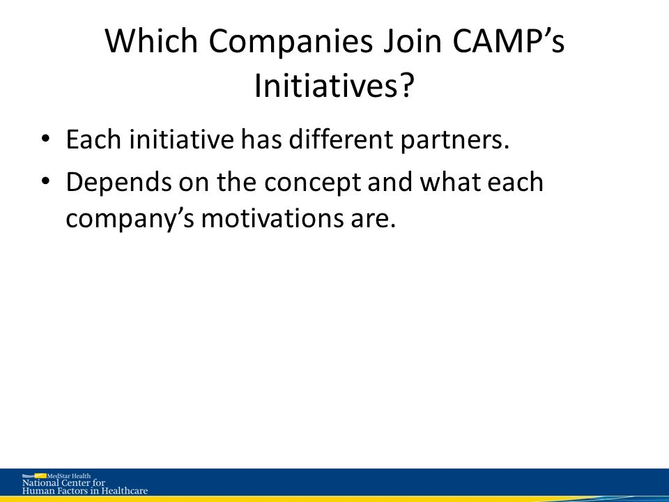 Which Companies Join CAMP's Initiatives. Each initiative has different partners.