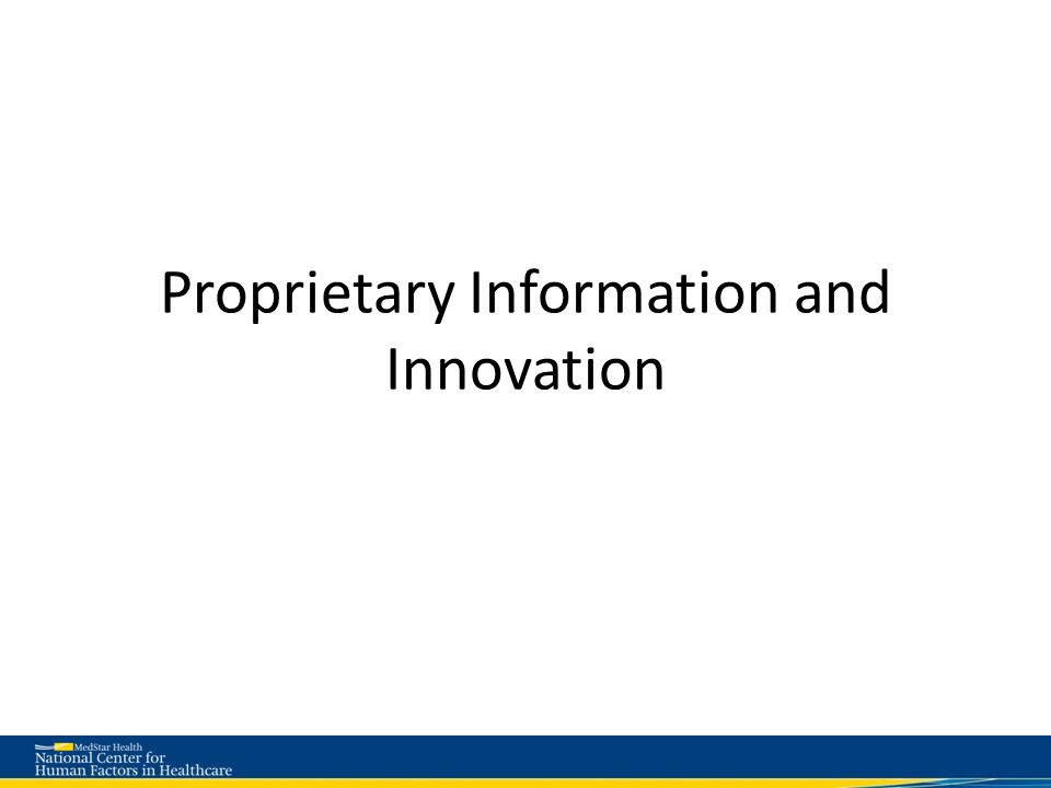 Proprietary Information and Innovation