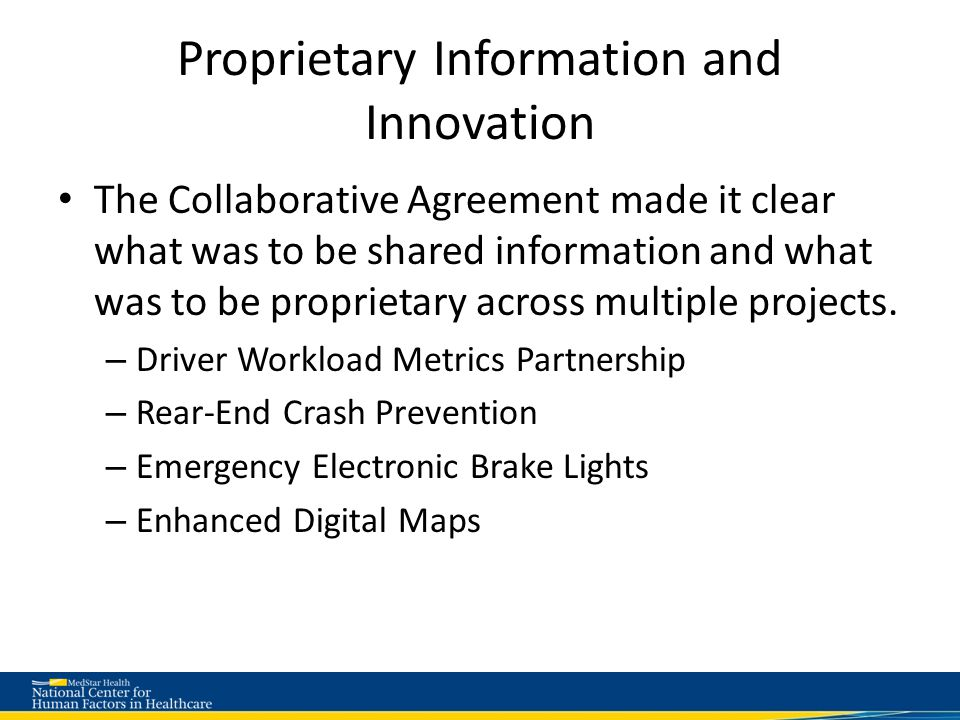 The Collaborative Agreement made it clear what was to be shared information and what was to be proprietary across multiple projects.