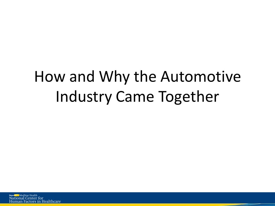 How and Why the Automotive Industry Came Together