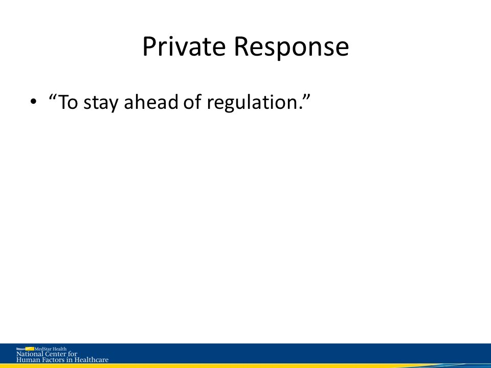 Private Response To stay ahead of regulation.