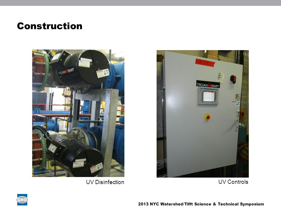 2013 NYC Watershed/Tifft Science & Technical Symposium Construction UV Disinfection UV Controls
