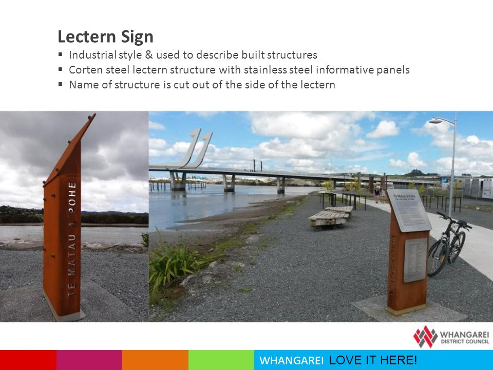 WHANGAREI LOVE IT HERE! Lectern Sign  Industrial style & used to describe built structures  Corten steel lectern structure with stainless steel info