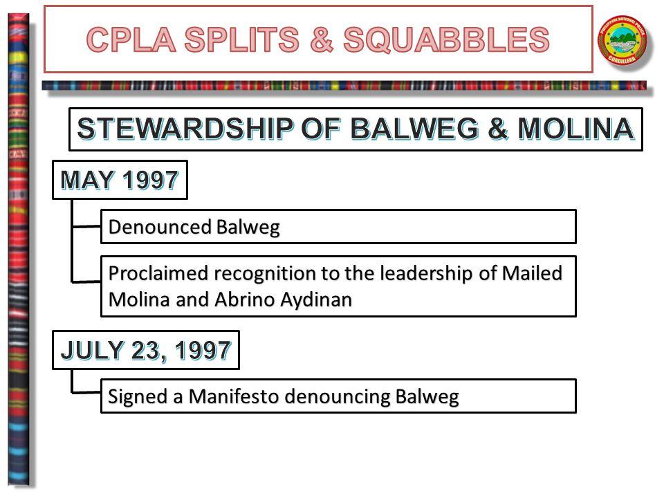 Denounced Balweg Proclaimed recognition to the leadership of Mailed Molina and Abrino Aydinan Signed a Manifesto denouncing Balweg
