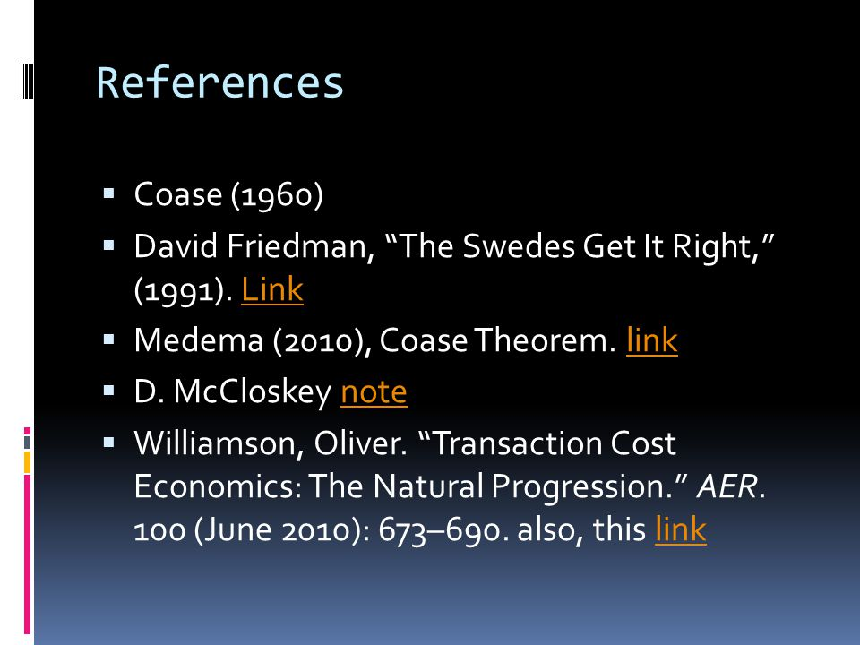 References  Coase (1960)  David Friedman, The Swedes Get It Right, (1991).