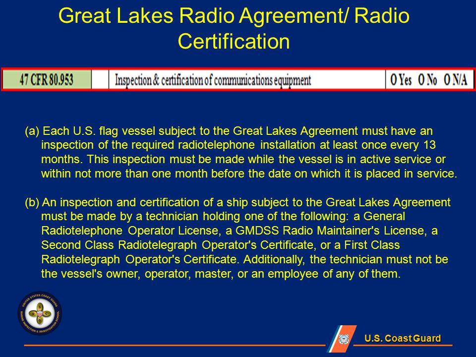 U.S. Coast Guard Great Lakes Radio Agreement/ Radio Certification (a) Each U.S.