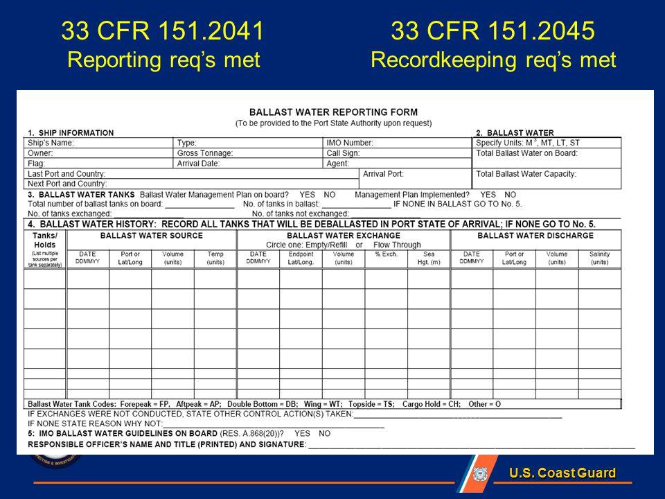 U.S. Coast Guard 33 CFR 151.2041 Reporting req's met 33 CFR 151.2045 Recordkeeping req's met