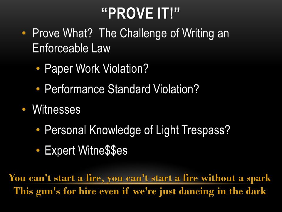 PROVE IT! Prove What. The Challenge of Writing an Enforceable Law Paper Work Violation.